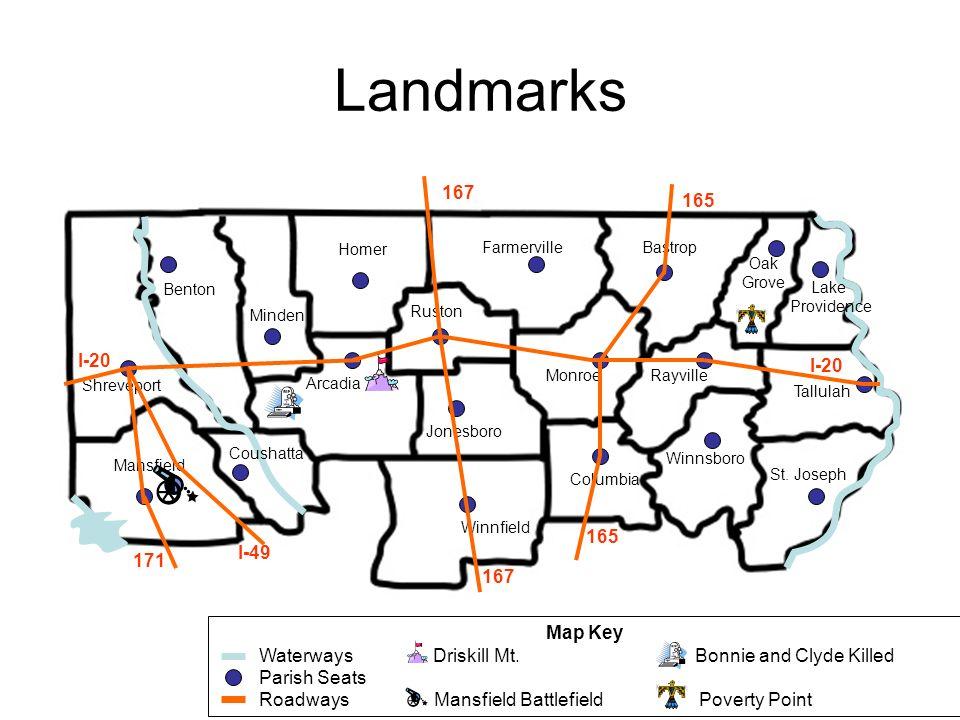 Landmarks Map Key Waterways Driskill Mt. Bonnie and Clyde Killed Parish Seats Roadways Mansfield Battlefield Poverty Point Shreveport Benton Minden Ar