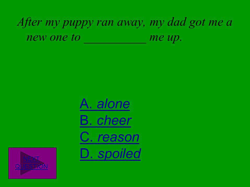 Days with frog and toad Vocabulary Quiz DIRECTIONS: Read each question and click on the correct answer. If you get it wrong use the arrow button to go