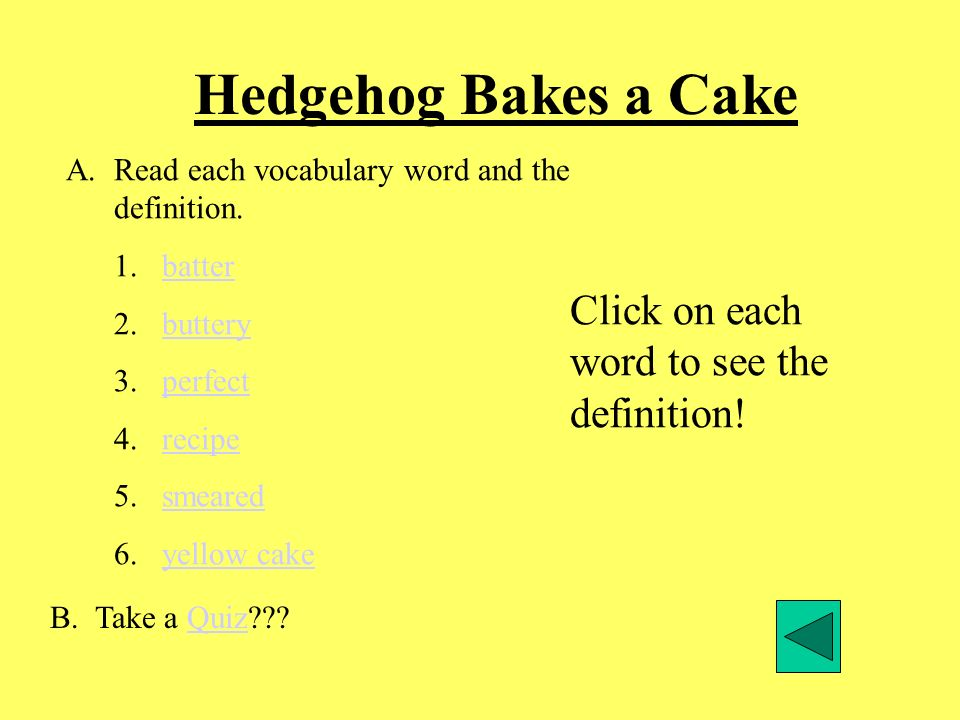 Vocabulary : Hedgehog Bakes a Cake batter, buttery, perfect, recipe, smeared, yellow cake