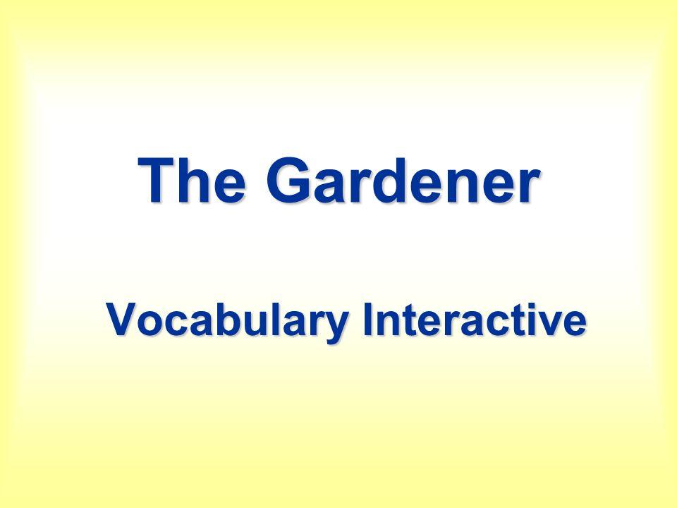 The Gardener Vocabulary Interactive