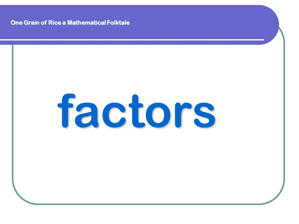 factors One Grain of Rice a Mathematical Folktale