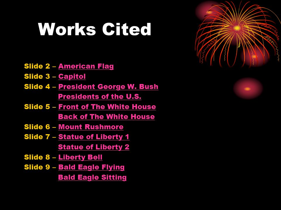 Works Cited Slide 2 – American FlagAmerican Flag Slide 3 – CapitolCapitol Slide 4 – President George W. BushPresident George W. Bush Presidents of the