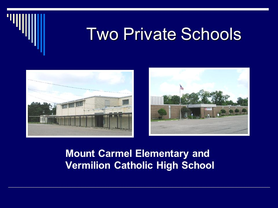 Two Private Schools Mount Carmel Elementary and Vermilion Catholic High School