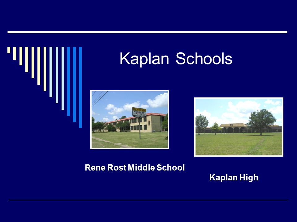 Kaplan Schools Rene Rost Middle School Kaplan High