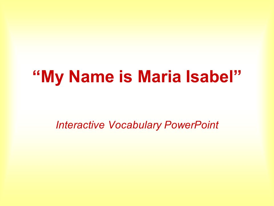 My Name is Maria Isabel Interactive Vocabulary PowerPoint