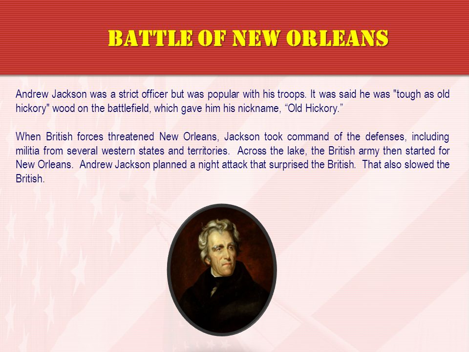 Andrew Jackson was a strict officer but was popular with his troops. It was said he was