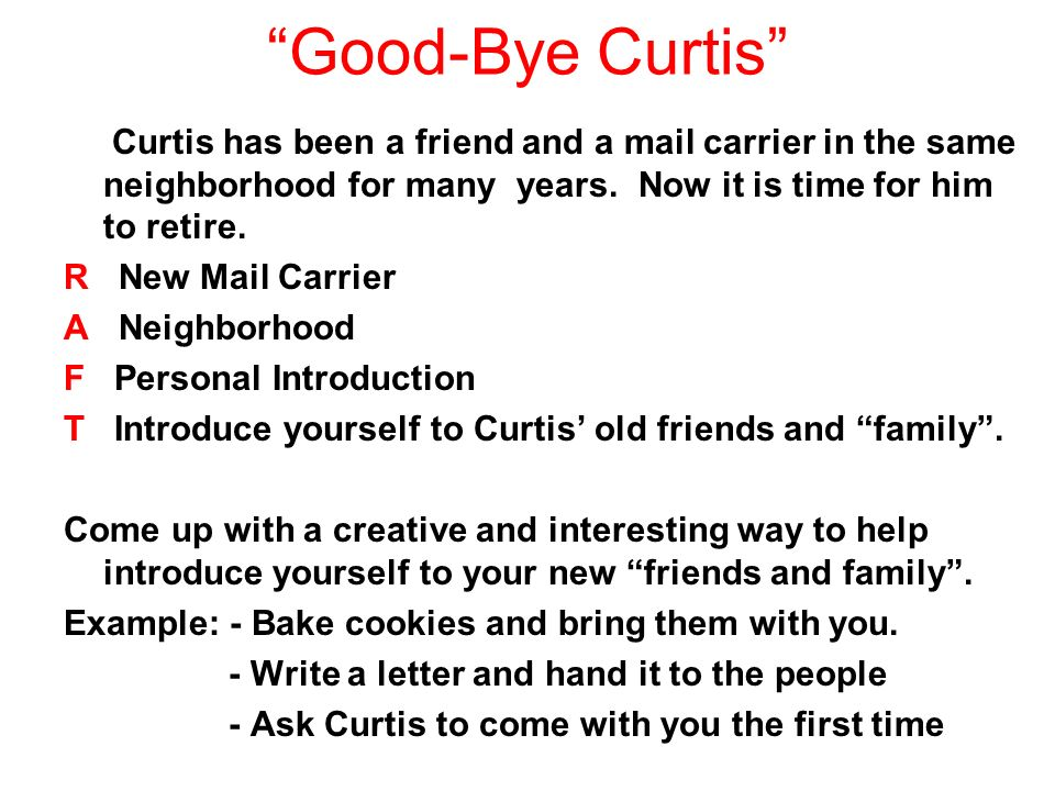 Good-Bye Curtis Curtis has been a friend and a mail carrier in the same neighborhood for many years.