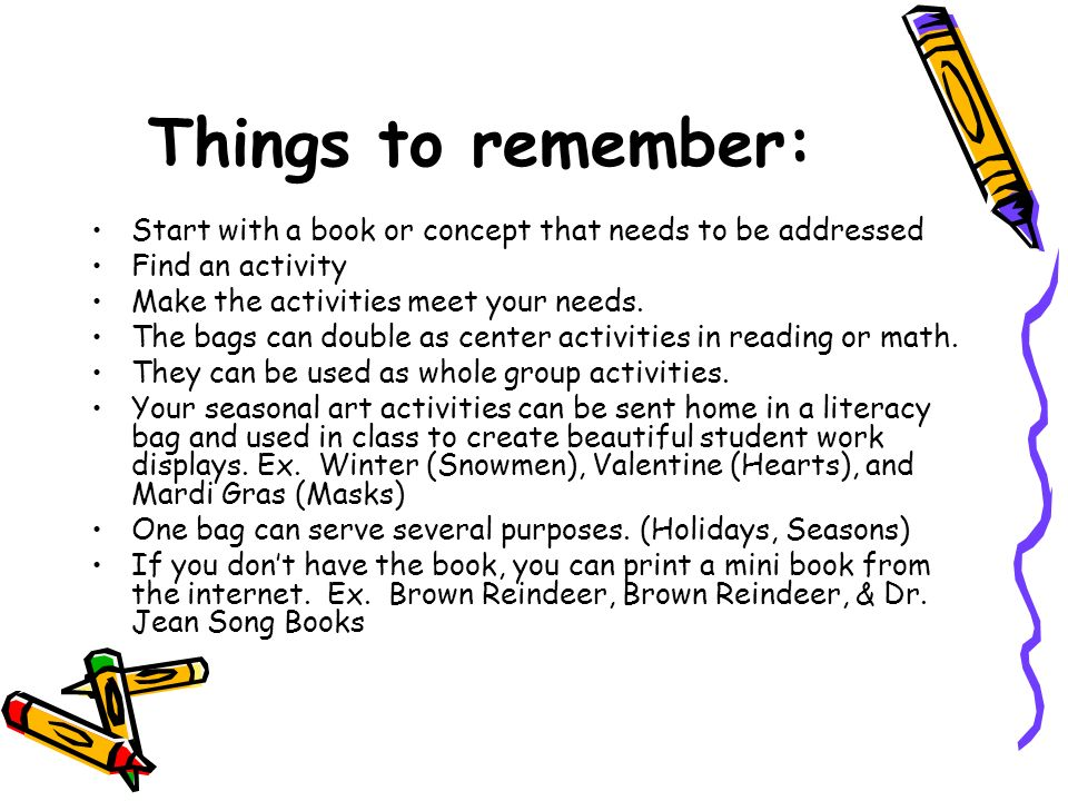 Things to remember: Start with a book or concept that needs to be addressed Find an activity Make the activities meet your needs.