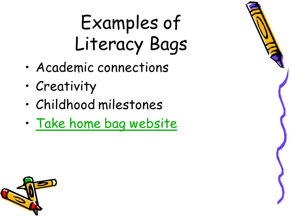 Examples of Literacy Bags Academic connections Creativity Childhood milestones Take home bag website