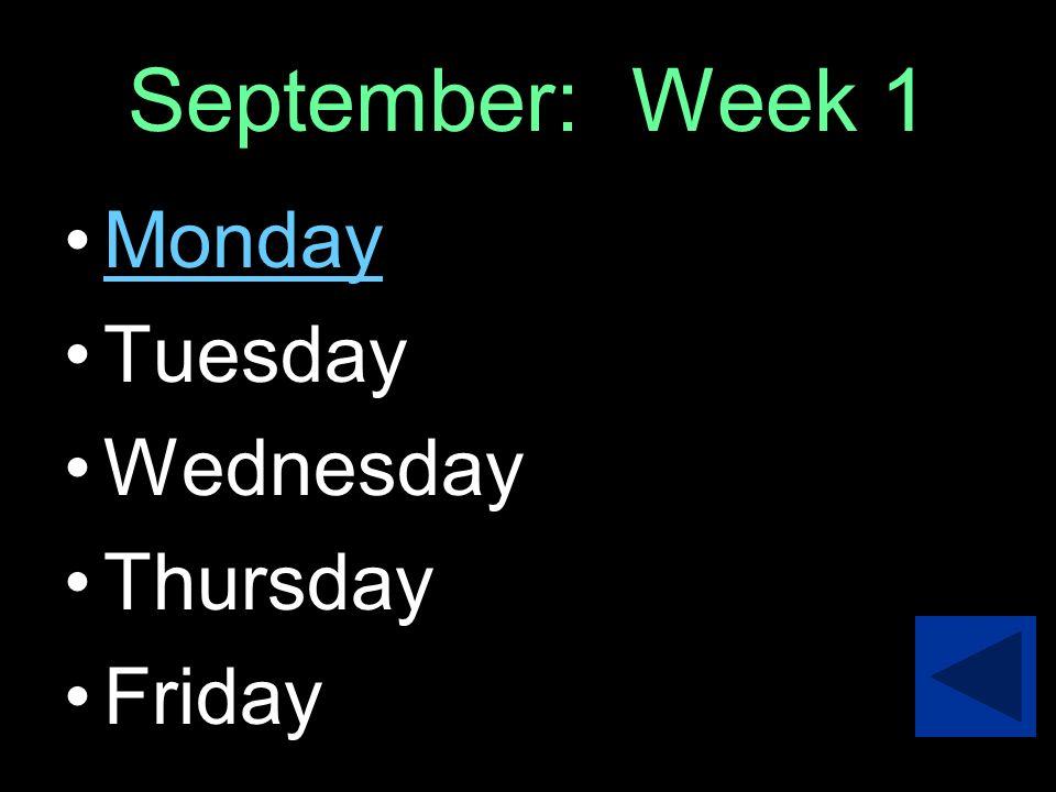 September Week 1 Week 2 Week3 Week 4 Week 5