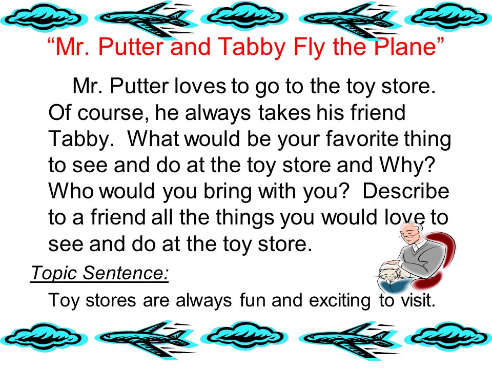 Mr.Putter and Tabby Fly the Plane Mr. Putter loves to go to the toy store.