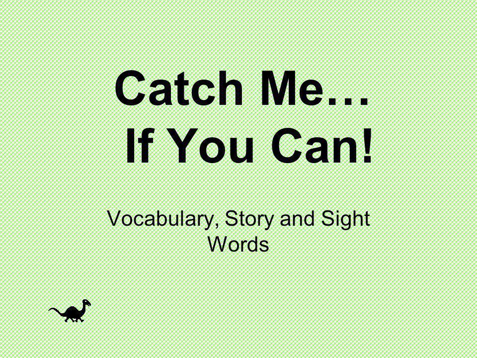 Catch Me… If You Can! Vocabulary, Story and Sight Words