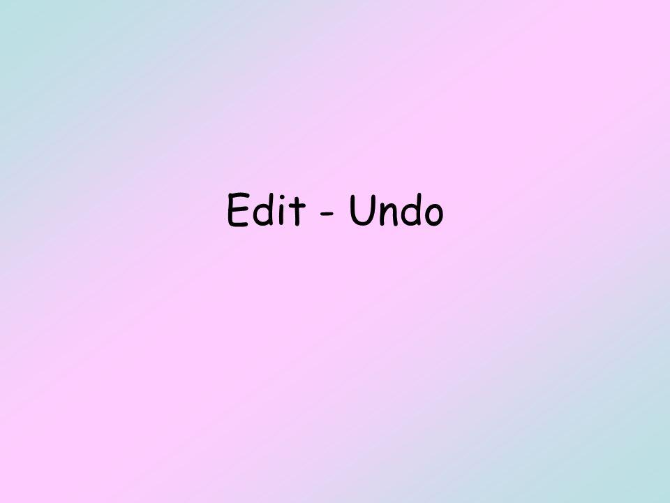 Edit - Undo