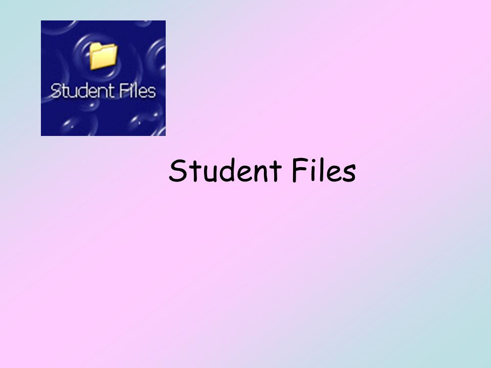 Student Files