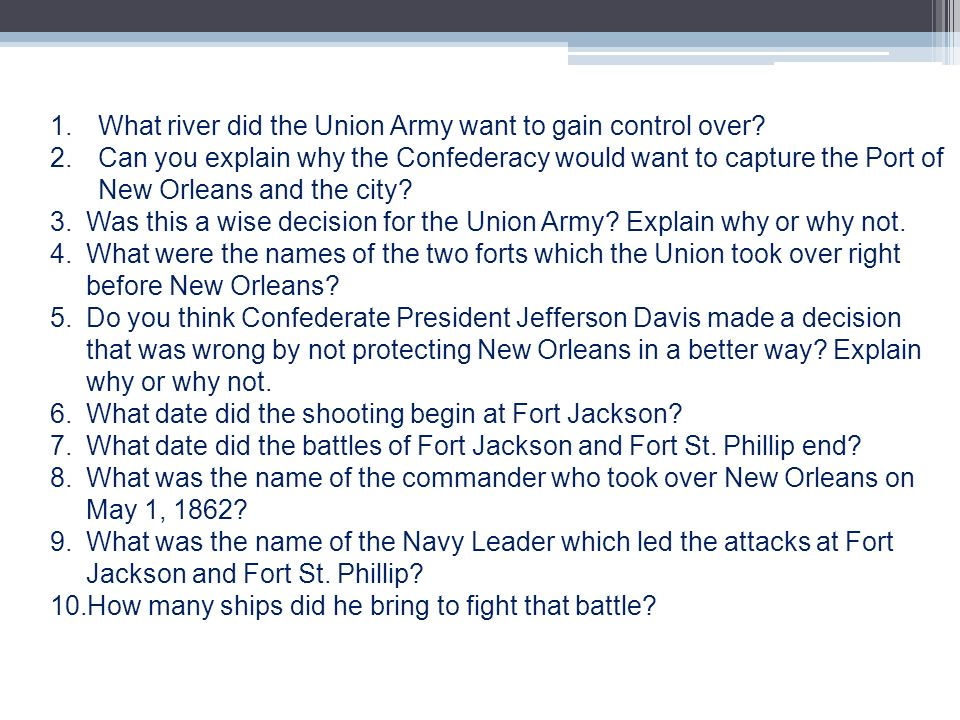 1.What river did the Union Army want to gain control over? 2.Can you explain why the Confederacy would want to capture the Port of New Orleans and the