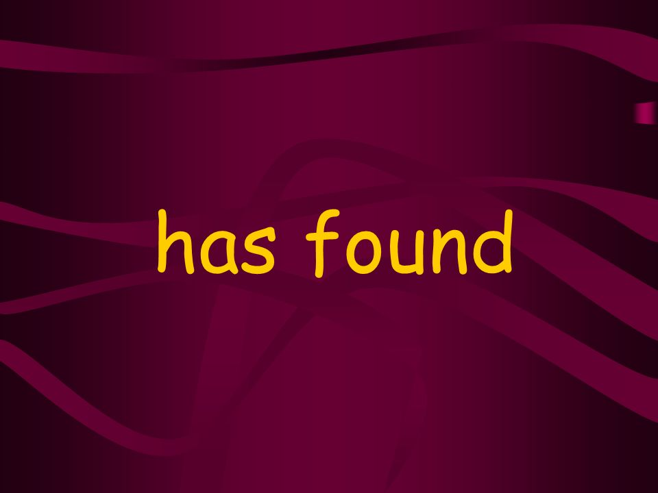 has found