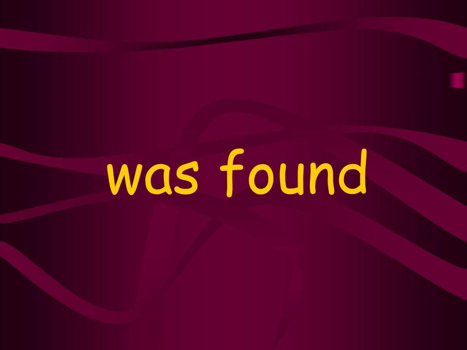 was found