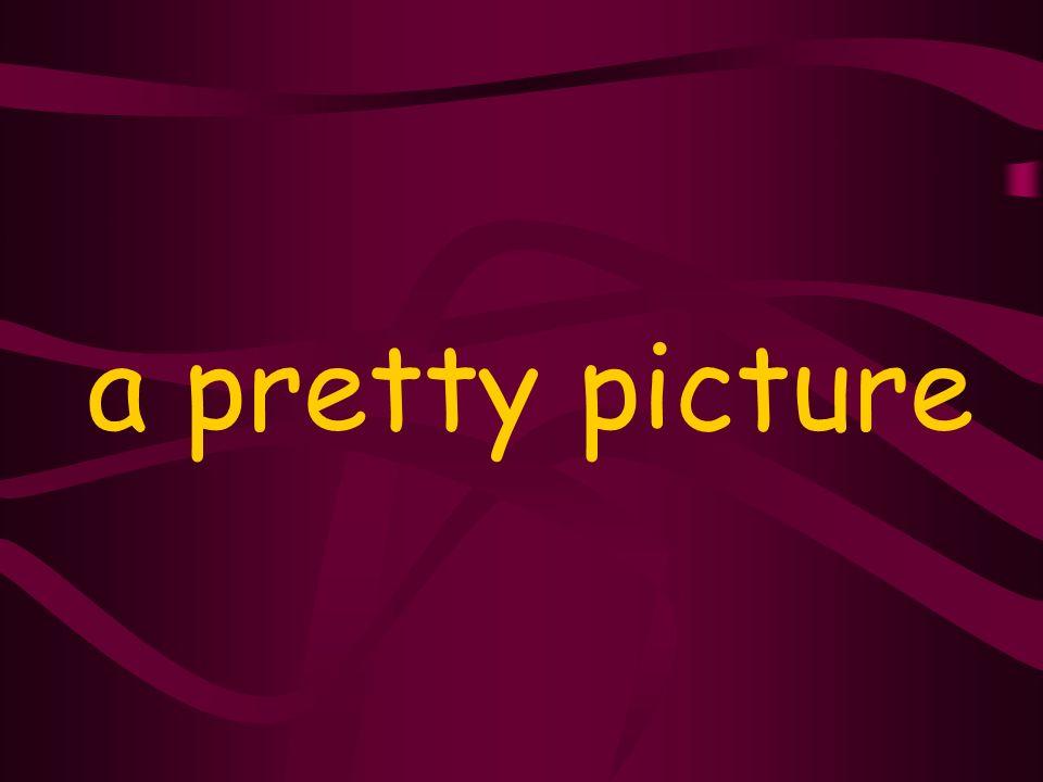 a pretty picture
