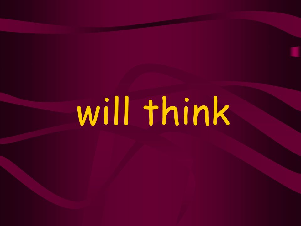 will think