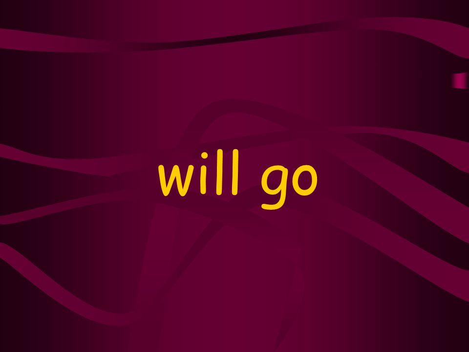 will go