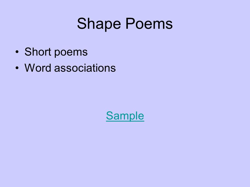 Shape Poems Short poems Word associations Sample