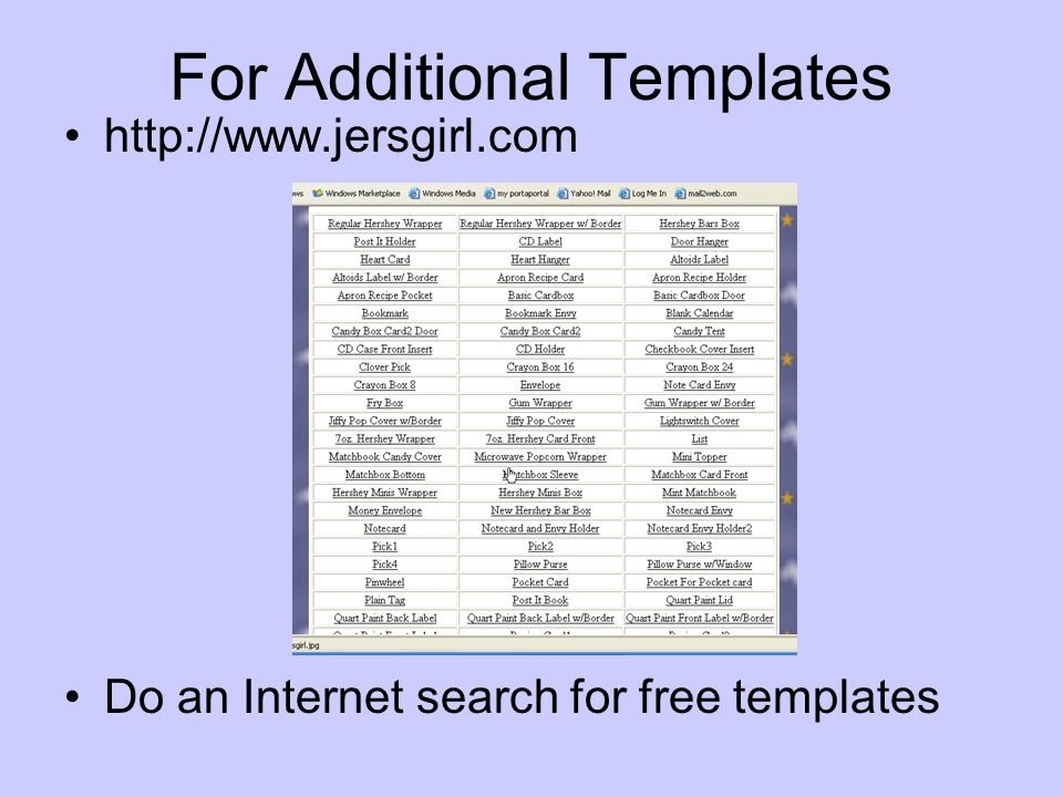 For Additional Templates http://www.jersgirl.com Do an Internet search for free templates