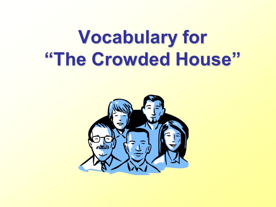 Vocabulary for The Crowded House