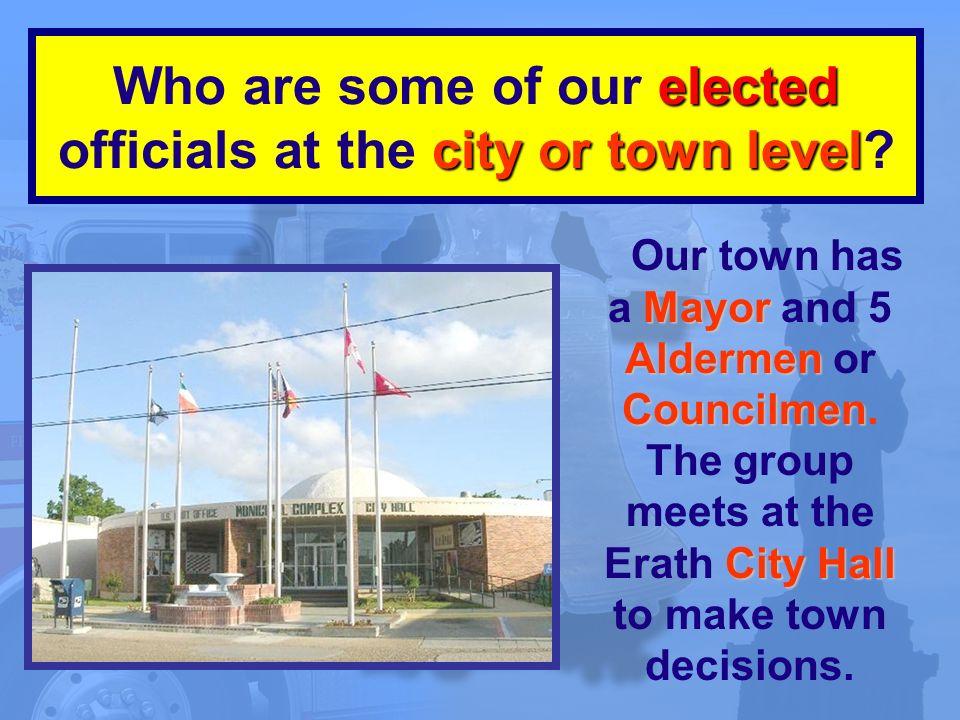 Mayor Aldermen Councilmen City Hall Our town has a Mayor and 5 Aldermen or Councilmen.