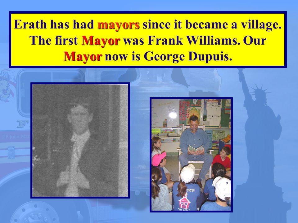 mayors Mayor Mayor Erath has had mayors since it became a village.