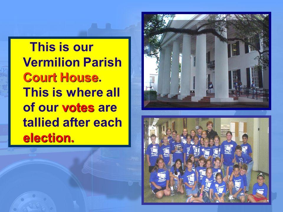 Court House votes election. This is our Vermilion Parish Court House.