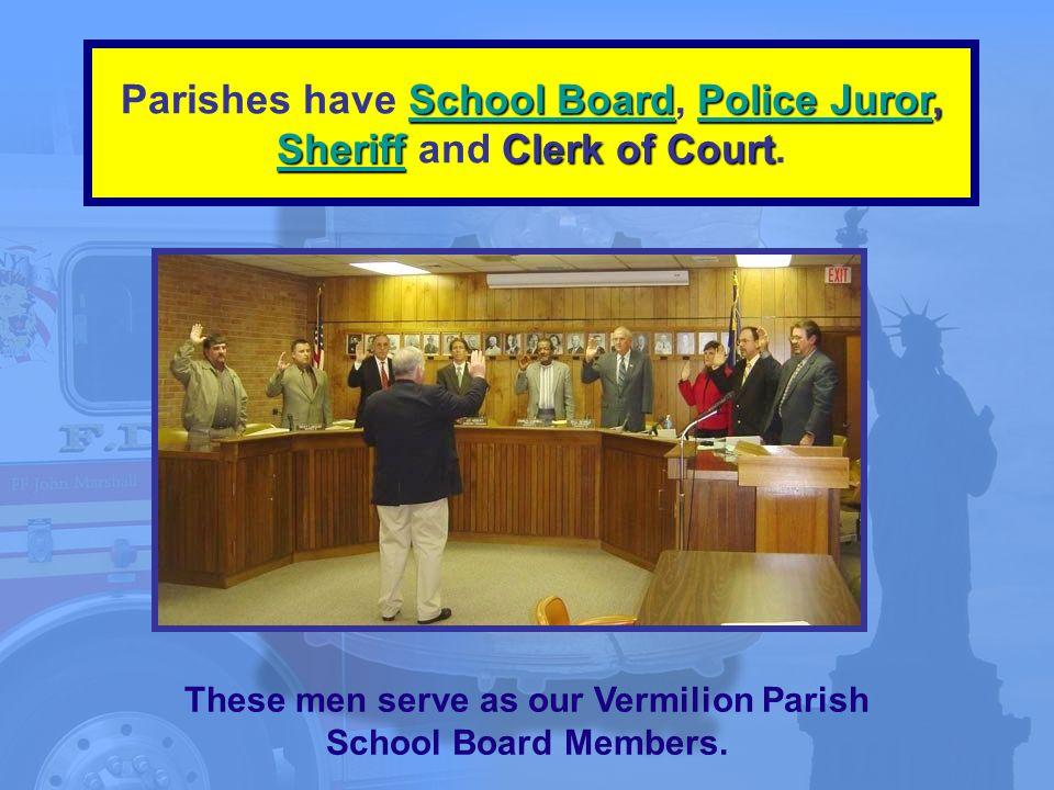 These men serve as our Vermilion Parish School Board Members.