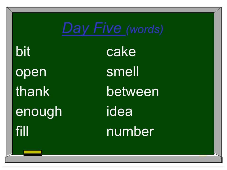 Day Five (words) bitcake opensmell thankbetween enoughidea fillnumber