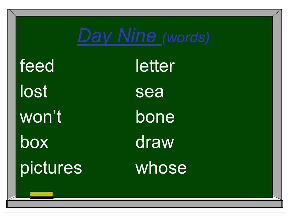 Day Nine (words) feedletter lostsea wontbone boxdraw pictureswhose