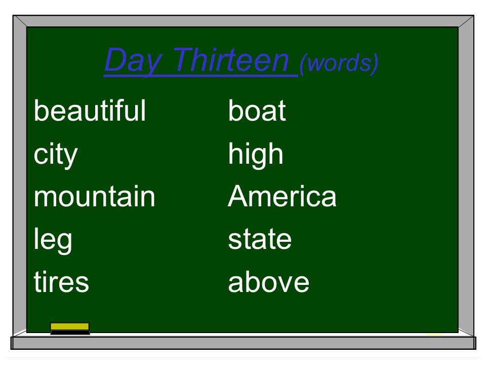 Day Thirteen (words) beautifulboat cityhigh mountainAmerica legstate tiresabove
