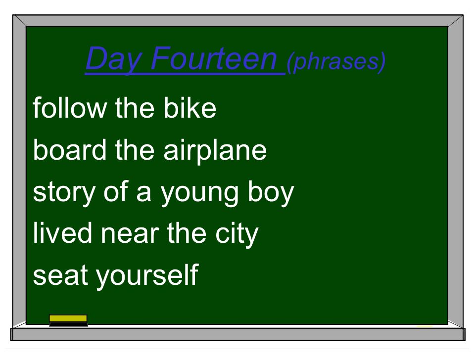 Day Fourteen (phrases) follow the bike board the airplane story of a young boy lived near the city seat yourself