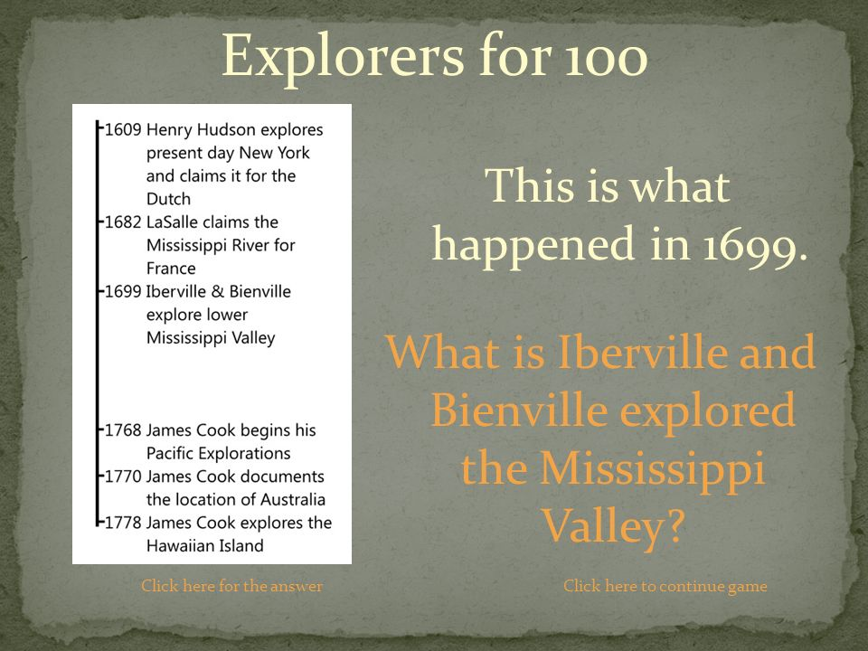 What is Iberville and Bienville explored the Mississippi Valley.