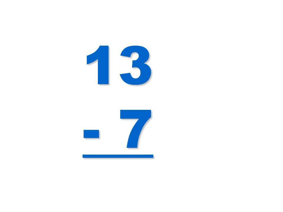 13 - 7
