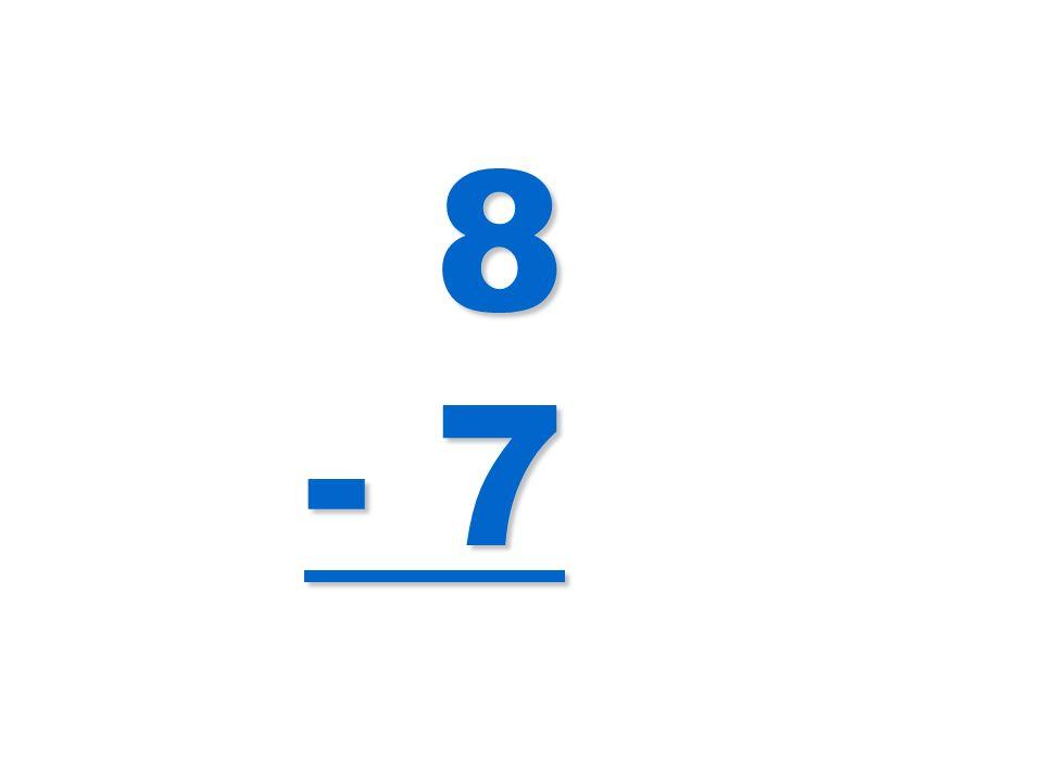 8 - 7