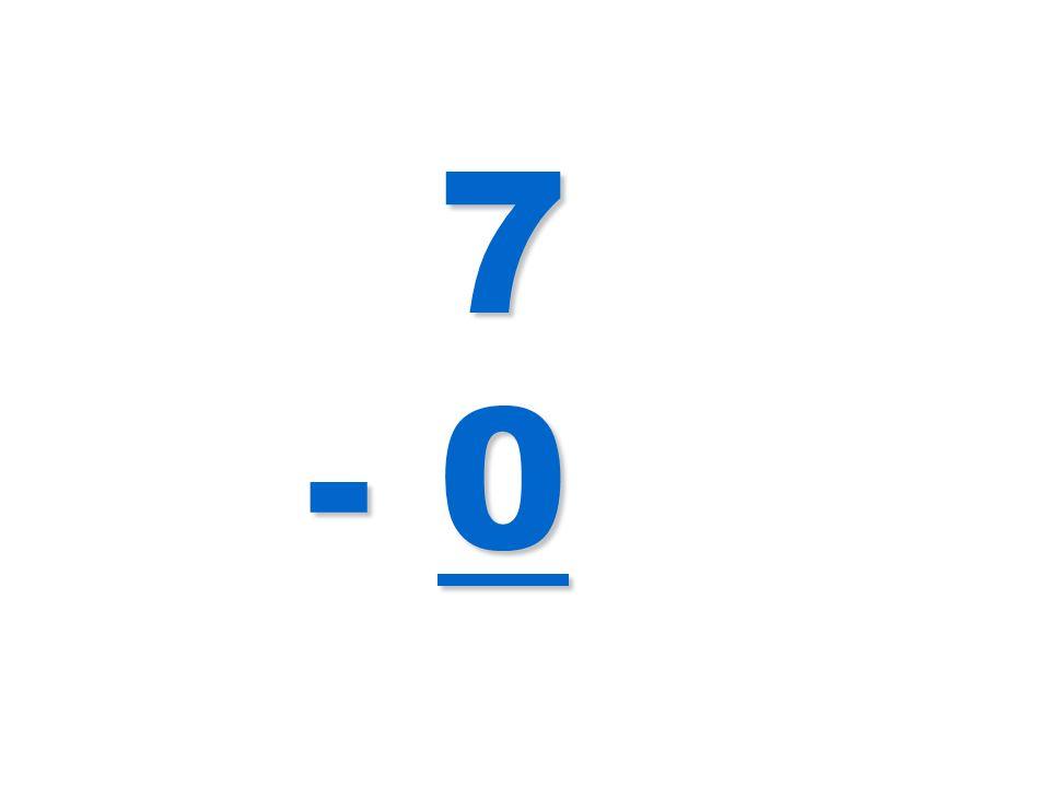 7 - 0