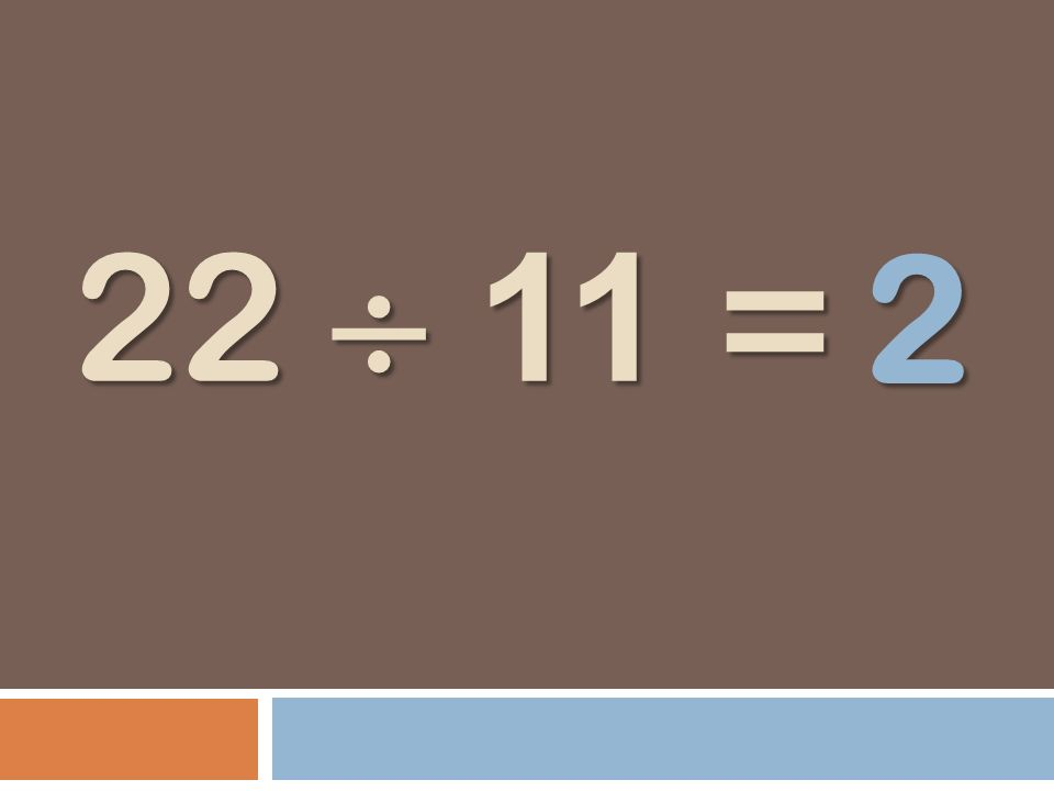 22 11 = 2
