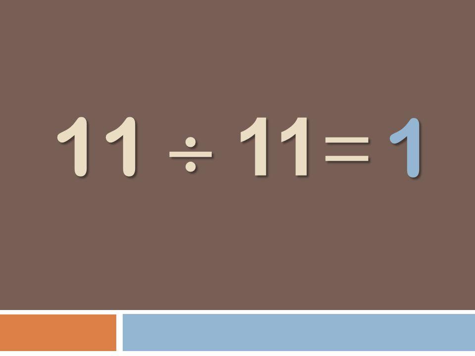 11 11 = 1