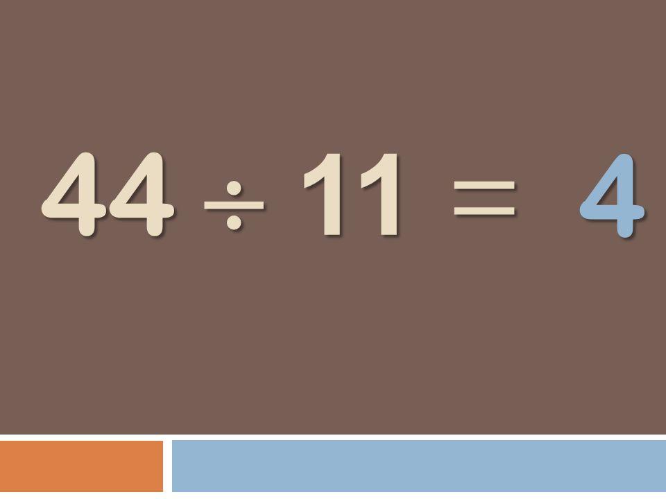44 11 = 4