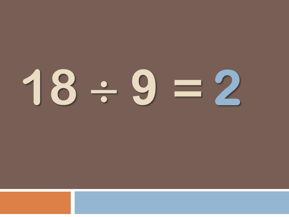 18 9 = 2