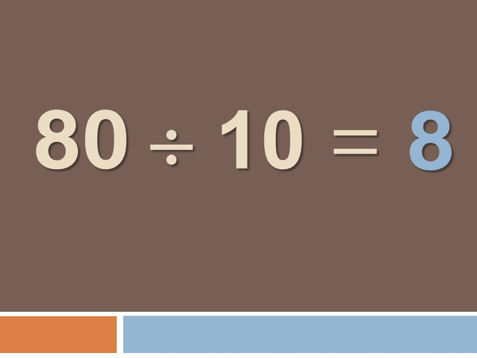 80 10 = 8