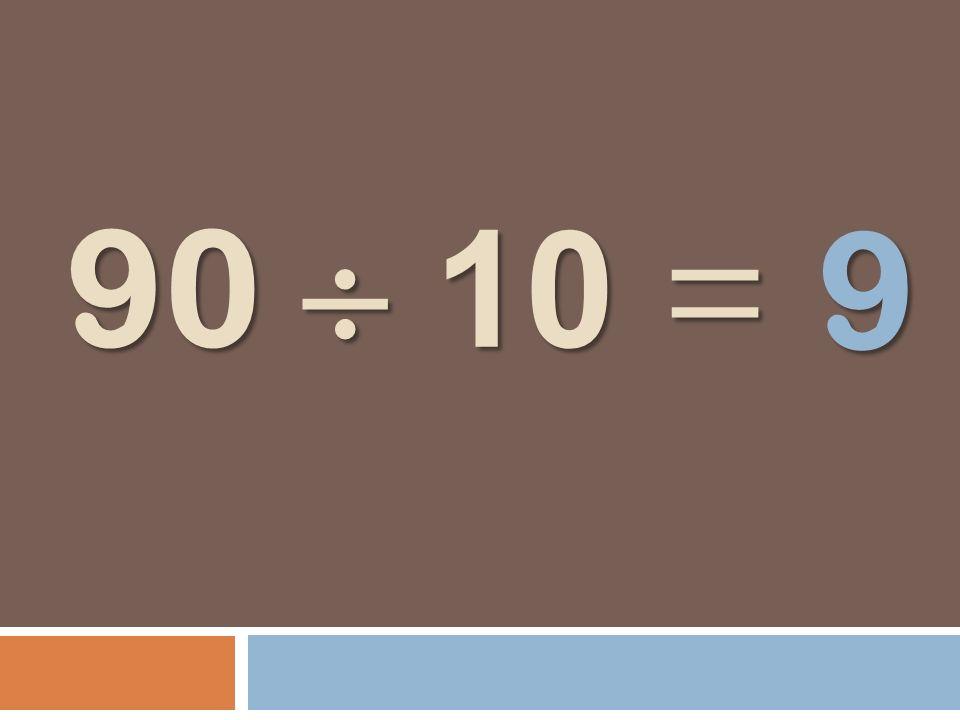 90 10 = 9