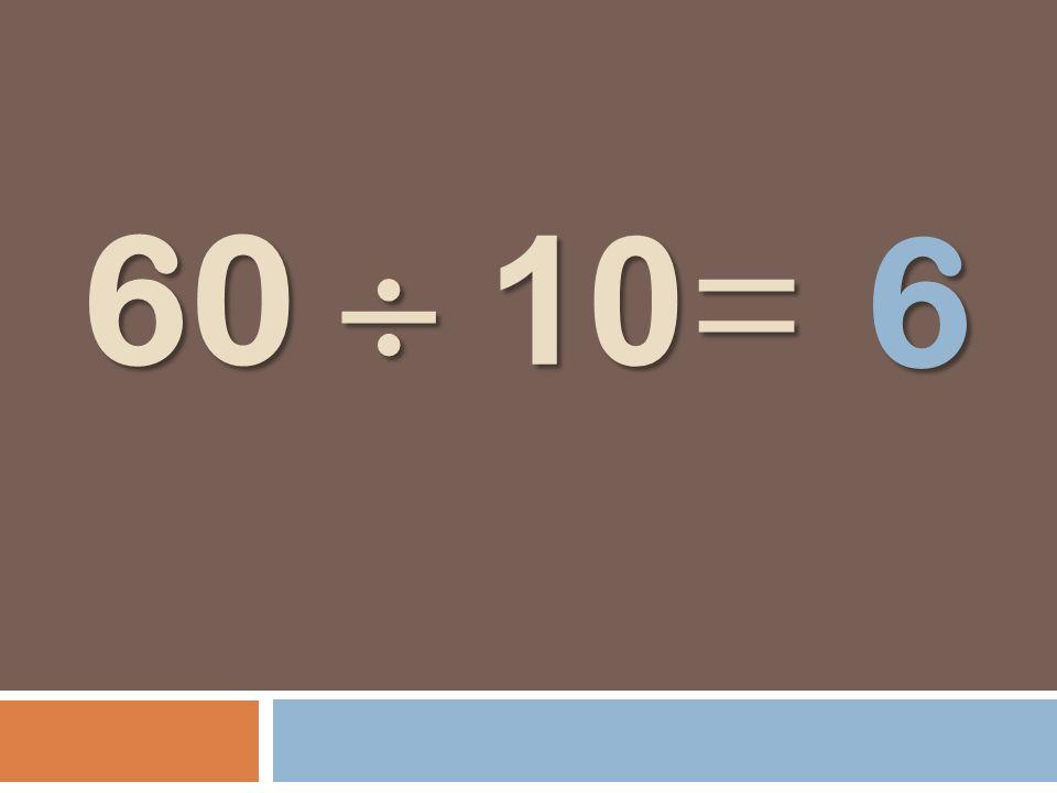 60 10 = 6