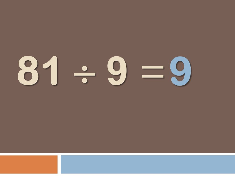 81 9 = 9