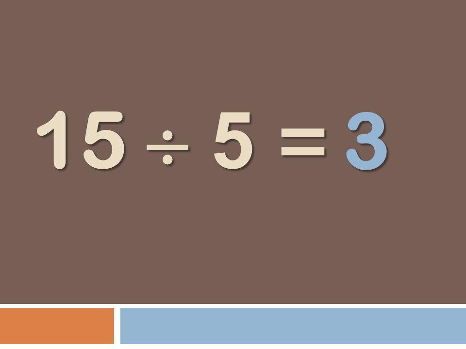 15 5 = 3
