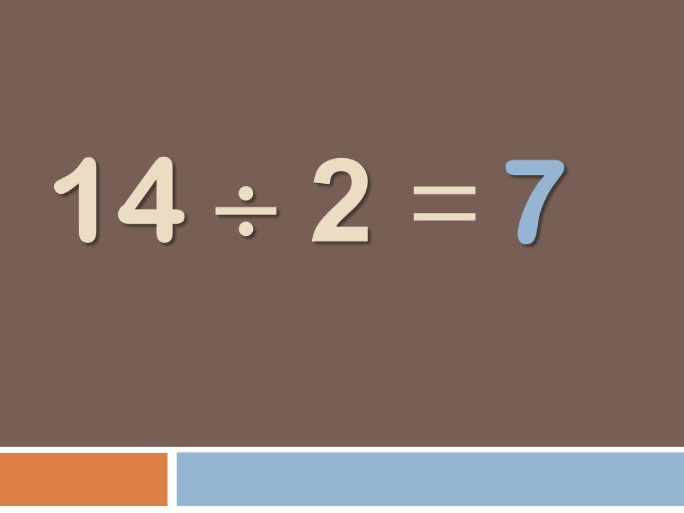 14 2 14 2 = 7