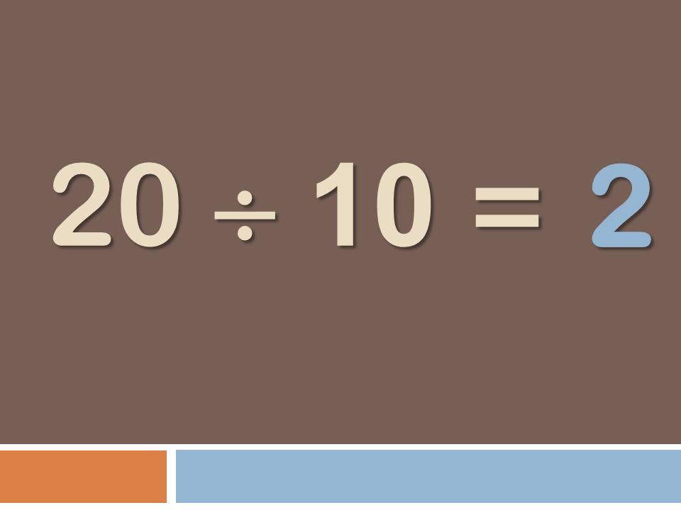 20 10 = 2